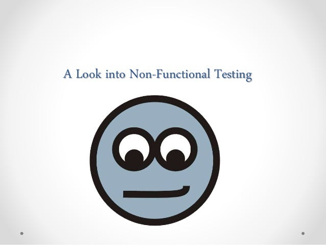 A Look into Non-Functional Testing