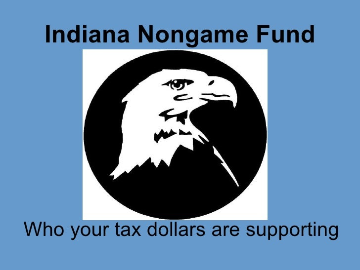 Indiana Nongame Fund Who your tax dollars are supporting
