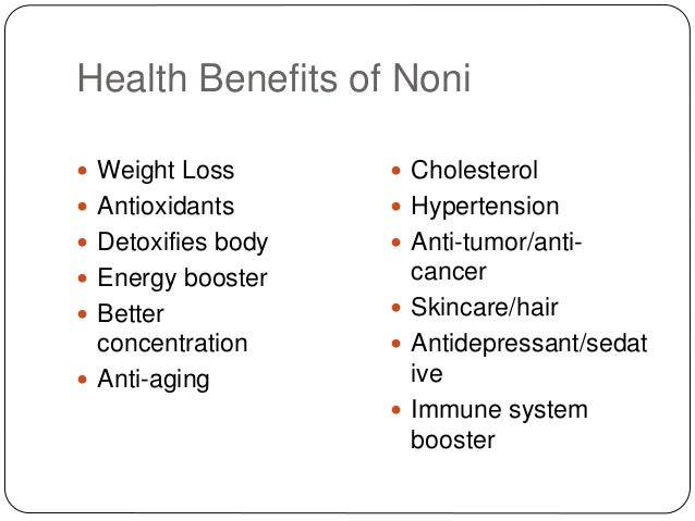 What are the side effects of Noni juice?