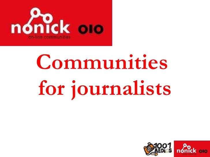 Communities  for journalists