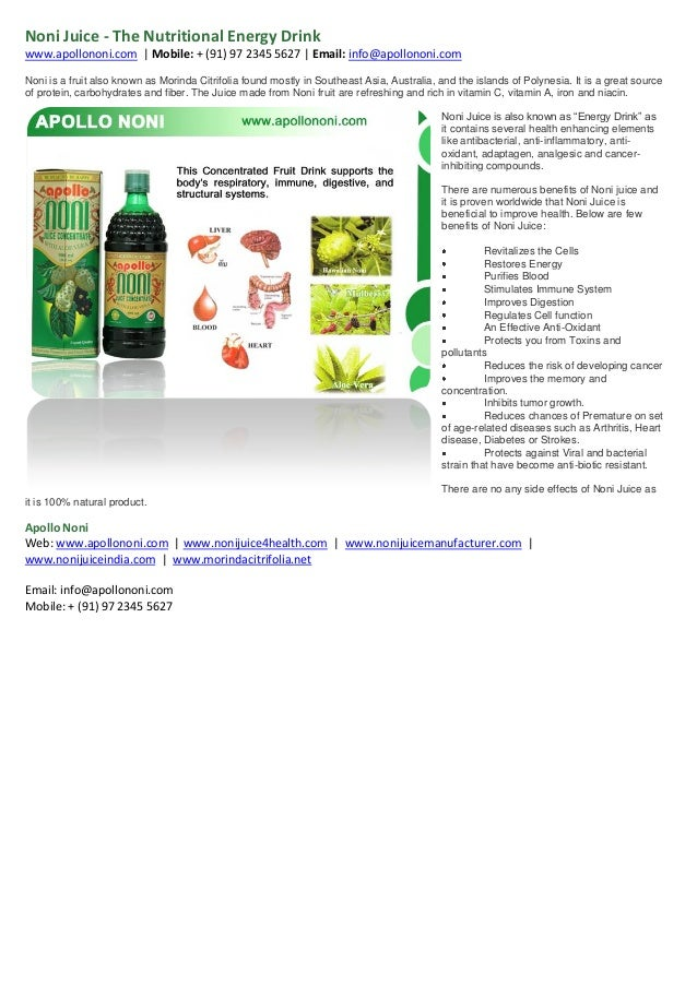 Noni Juice - The Nutritional Energy Drink  www.apollononi.com | Mobile: + (91) 97 2345 5627 | Email: info@apollononi.com N...
