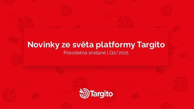 Novinky ze světa platformy Targito Pravidelná snídaně | Q2/2021