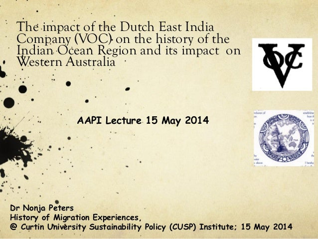 The impact of the Dutch East India Company (VOC) on the history of the Indian Ocean Region and its impact on Western Austr...