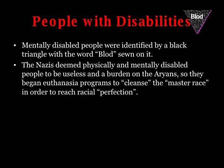 "People with Disabilities <ul><li>Mentally disabled people were identified by a black triangle with the word ""Blod"" sewn on..."