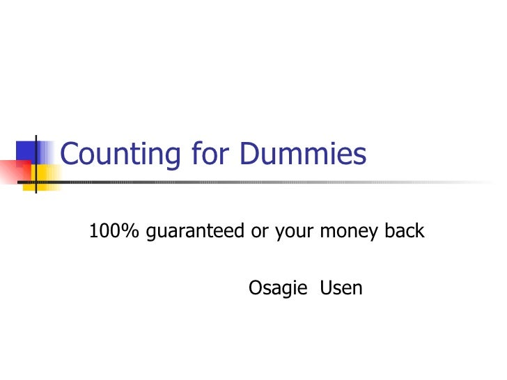 Counting for Dummies 100% guaranteed or your money back  Osagie  Usen