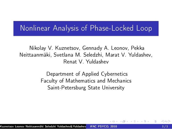 Nonlinear Analysis of Phase-Locked Loop                 Nikolay V. Kuznetsov, Gennady A. Leonov, Pekka             Neittaa...