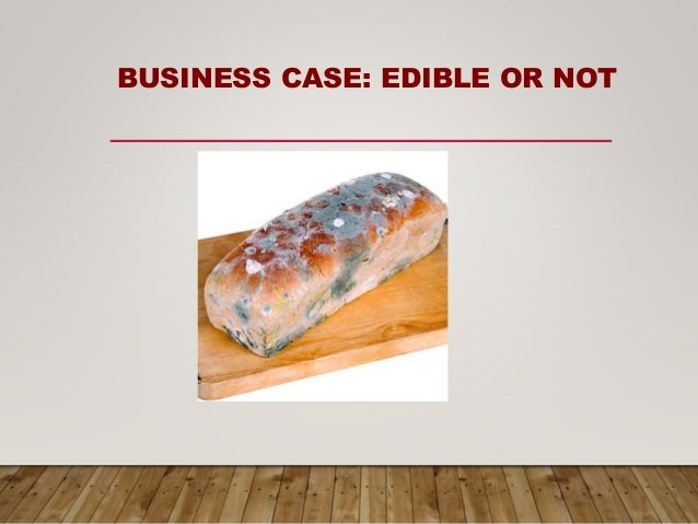 BUSINESS CASE: EDIBLE OR NOT