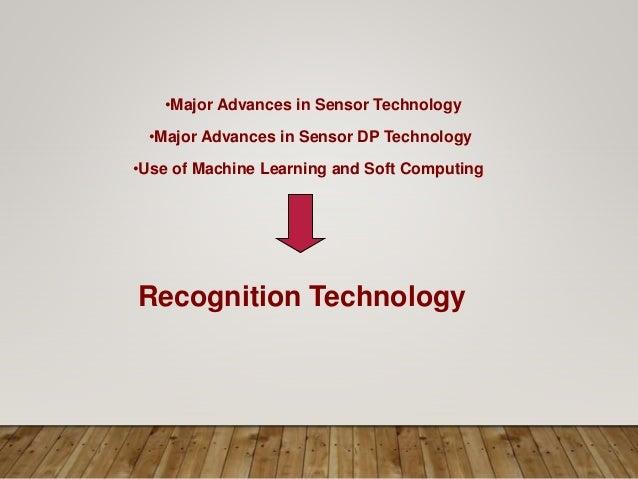 •Major Advances in Sensor Technology •Major Advances in Sensor DP Technology •Use of Machine Learning and Soft Computing R...