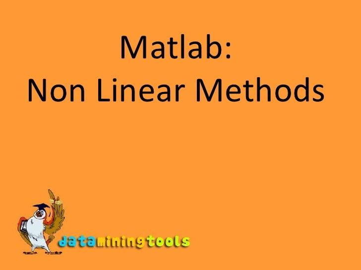 Matlab:Non Linear Methods<br />