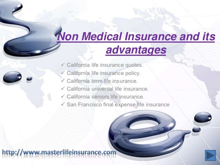 Non Medical Insurance And Its Advantages U003cbr /u003eu003culu003eu003cliu003e California Life ...