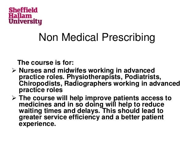non medical prescribing You can take this course as a stand-alone module for continuing professional development the module is accredited by the nmc, hcpc and gphcthis module explores.