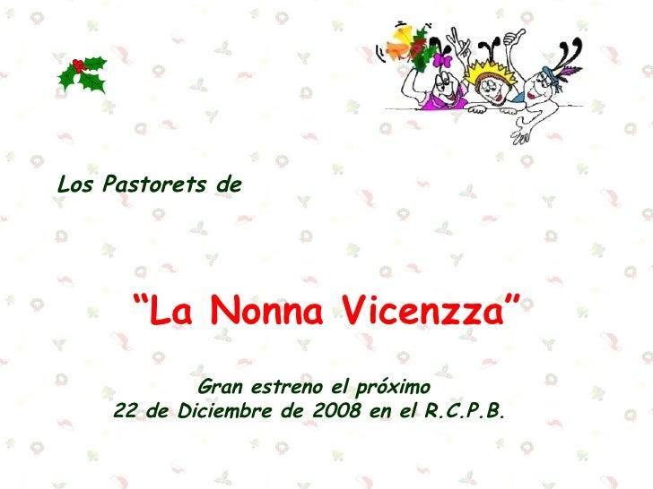 """Los Pastorets de                                """"La Nonna Vicenzza""""            Gran estreno el próximo     22 de Diciemb..."""