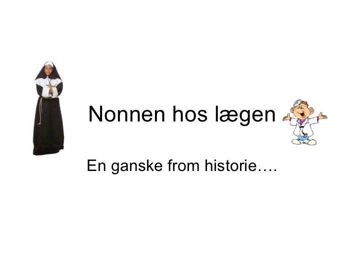 Nonnen hos lægen En ganske from historie….