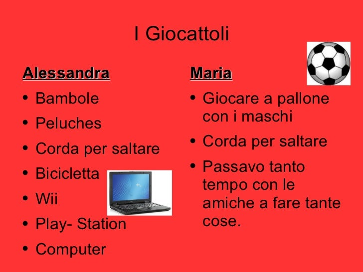 I Giocattoli <ul><li>Alessandra </li></ul><ul><li>Bambole </li></ul><ul><li>Peluches </li></ul><ul><li>Corda per saltare <...