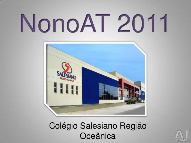 NonoAT 2011  Colégio Salesiano Região          Oceânica
