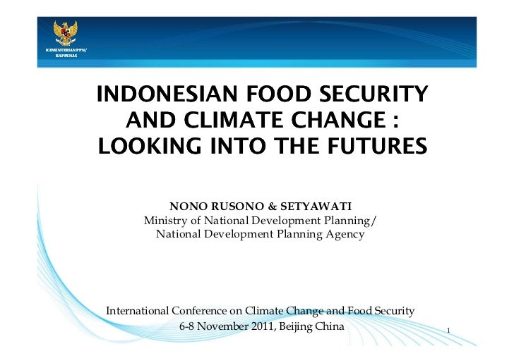 KEMENTERIAN PPN/   BAPPENAS                   INDONESIAN FOOD SECURITY                     AND CLIMATE CHANGE :           ...