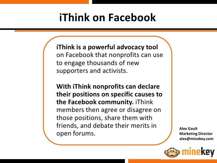 iThink on Facebook  iThink is a powerful advocacy tool on Facebook that nonprofits can use to engage thousands of new supp...