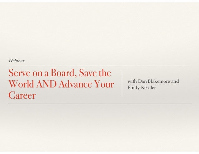 Webinar Serve on a Board, Save the World AND Advance Your Career with Dan Blakemore and Emily Kessler