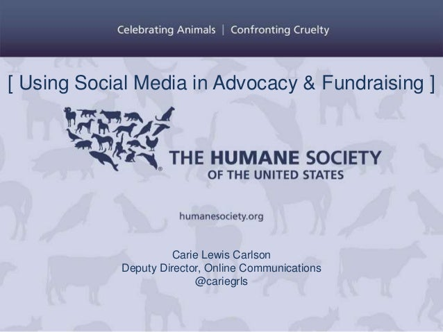 Carie Lewis Carlson Deputy Director, Online Communications @cariegrls [ Using Social Media in Advocacy & Fundraising ]