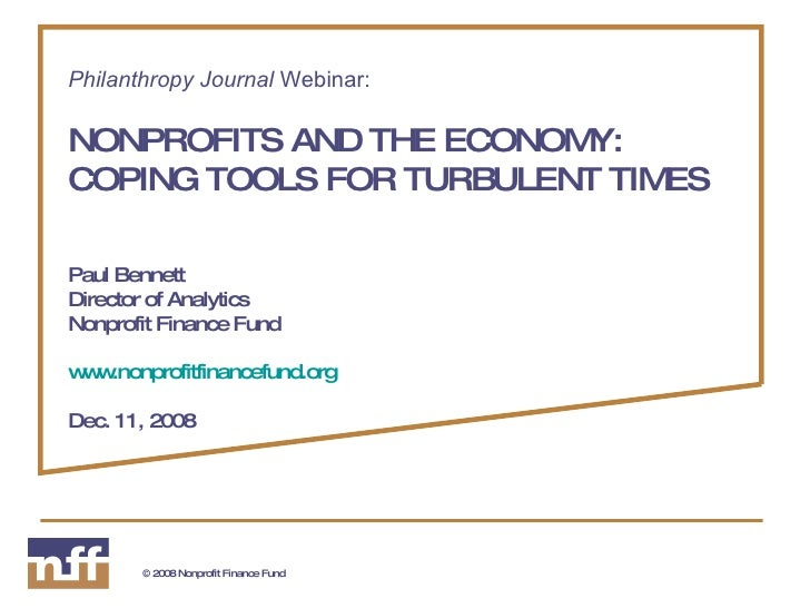 Philanthropy Journal  Webinar: NONPROFITS AND THE ECONOMY: COPING TOOLS FOR TURBULENT TIMES Paul Bennett Director of Analy...