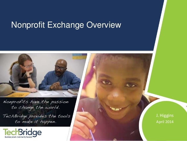 Nonprofit Exchange Overview J. Higgins April 2014