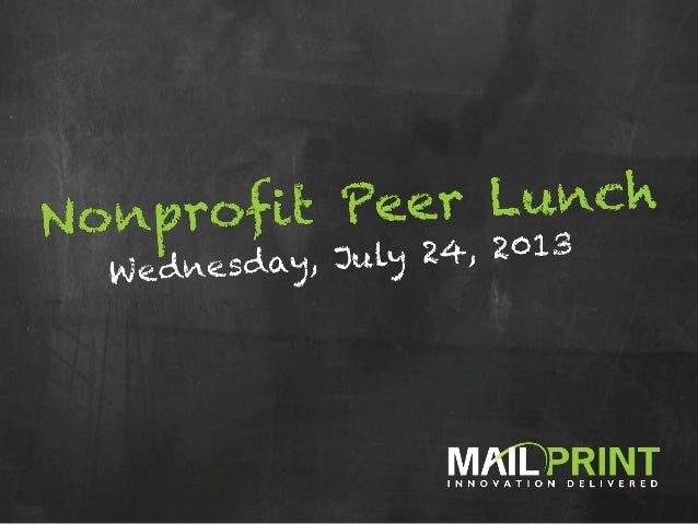 Welcome to the NonProfit Peer to Peer Lunch Brought to you by: