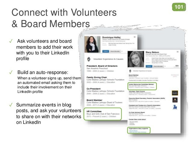 Connect with Volunteers & Board Members ✓ Ask volunteers and board members to add their work with you to their LinkedIn pr...
