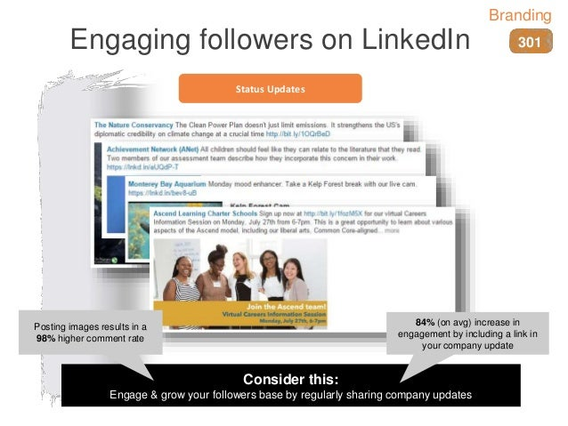 Status Updates Engaging followers on LinkedIn 301 Branding Consider this: Engage & grow your followers base by regularly s...