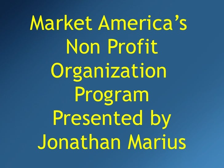 Market America's  Non Profit Organization  Program Presented by Jonathan Marius