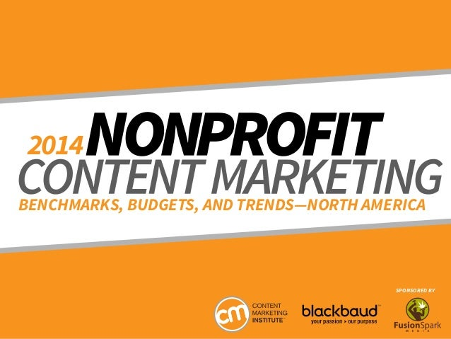 2014 BENCHMARKS, BUDGETS, AND TRENDS—NORTH AMERICA  SPONSORED BY