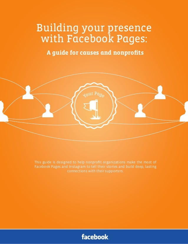 Facebook Pages for Causes and Nonprofits | 1 Building your presence with Facebook Pages: A guide for causes and nonprofits T...