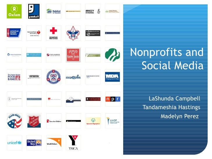 Nonprofits and  Social Media    LaShunda Campbell  Tandameshia Hastings        Madelyn Perez