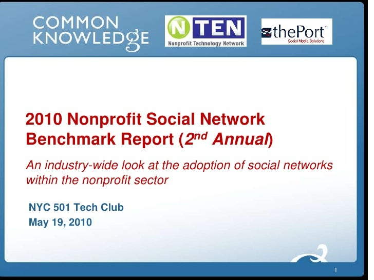1<br />2010 Nonprofit Social Network Benchmark Report (2nd Annual)An industry-wide look at the adoption of social networks...
