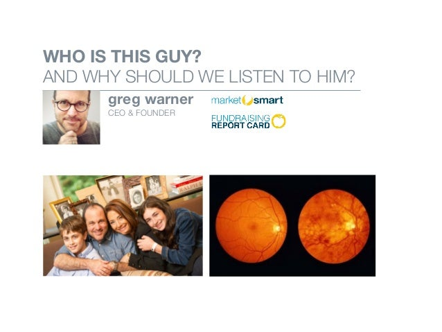 Donor Marketer Caller WHO IS THIS GUY? AND WHY SHOULD WE LISTEN TO HIM? greg warner CEO & FOUNDER