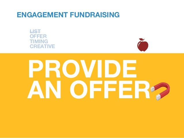 CONVENIENT ENGAGEMENT FUNDRAISING Offer value to get and keep prospects engaged