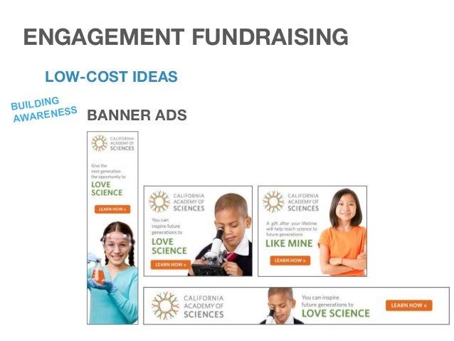"ENGAGEMENT FUNDRAISING SUMMARY ✓ Build awareness > Generate interest > Develop desire > Motivate action ✓ Use ""unconventio..."