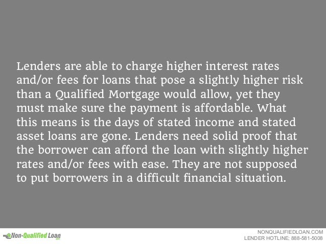 Lenders are able to charge higher interest rates and/or fees for loans that pose a slightly higher risk than a Qualified M...