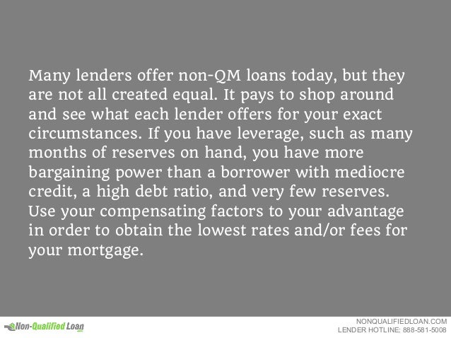 Many lenders offer non-QM loans today, but they are not all created equal. It pays to shop around and see what each lender...