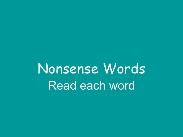 Nonsense Words Read each word