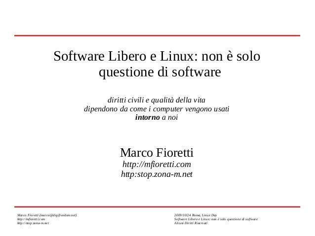 Software Libero e Linux: non è solo questione di software diritti civili e qualità della vita dipendono da come i computer...