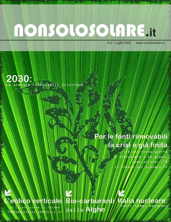 NONSOLOSOLARE.it                    N.3 - Luglio 2009    www.nonsolosolare.it     2030: Le energie rinnovabili trionfano  ...
