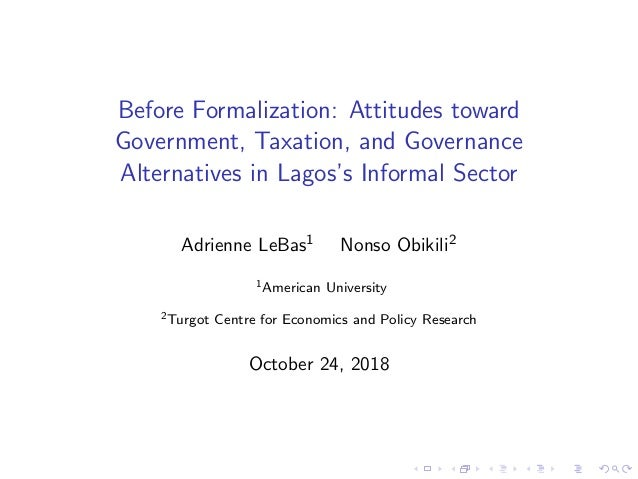 Before Formalization: Attitudes toward Government, Taxation, and Governance Alternatives in Lagos's Informal Sector Adrien...
