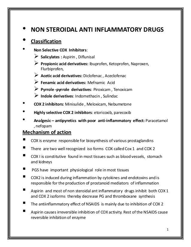 •   NON STEROIDAL ANTI INFLAMMATORY DRUGS•   Classification•    Non Selective COX Inhibitors:        Salicylates : Aspiri...