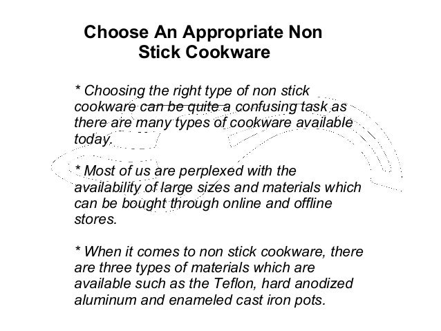 Choose An Appropriate Non Stick Cookware * Choosing the right type of non stick cookware can be quite a confusing task as ...