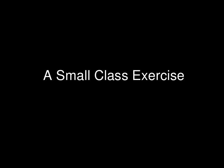 A Small Class Exercise