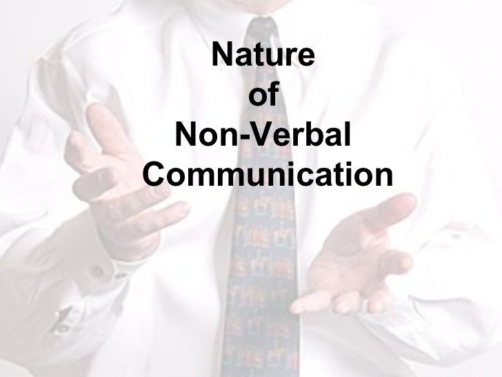 Nature  of  Non-Verbal  Communication