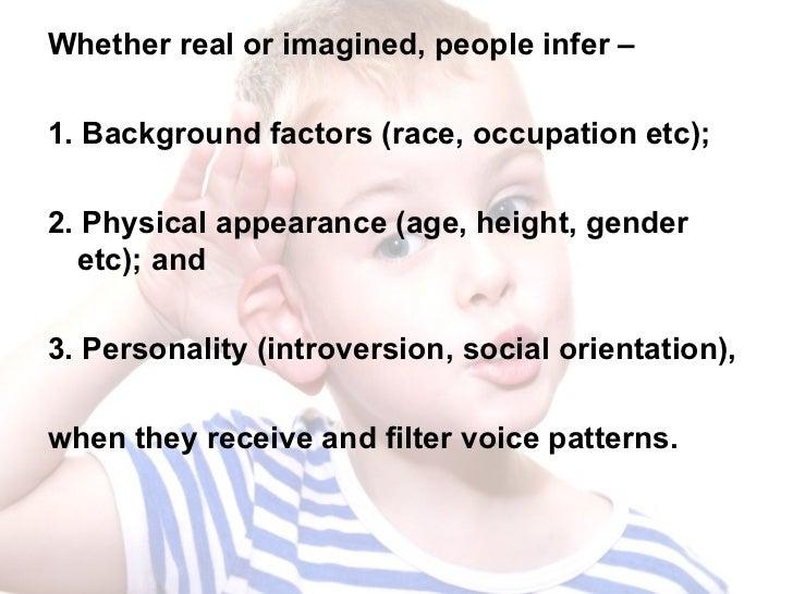 <ul><li>Whether real or imagined, people infer – </li></ul><ul><li>1. Background factors (race, occupation etc);  </li></u...