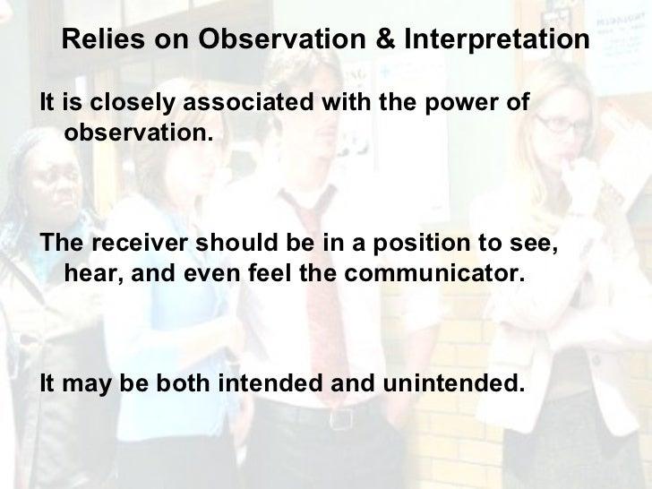 Relies on Observation & Interpretation <ul><li>It is closely associated with the power of observation. </li></ul><ul><li>T...