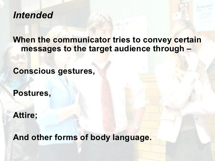 <ul><li>Intended  </li></ul><ul><li>When the communicator tries to convey certain messages to the target audience through ...