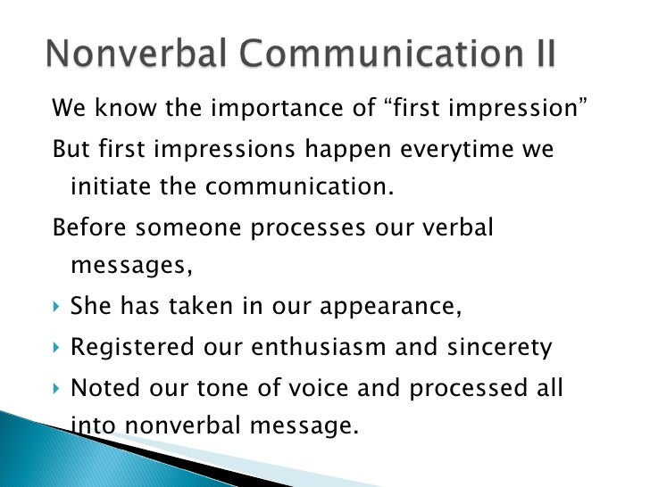 the importance of nonverbal communication The major categories of nonverbal communications include the following  nonverbal communication occurs not only between people, but also internally.